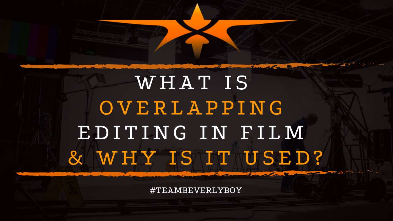 What is Overlapping Editing in Film & Why is it Used
