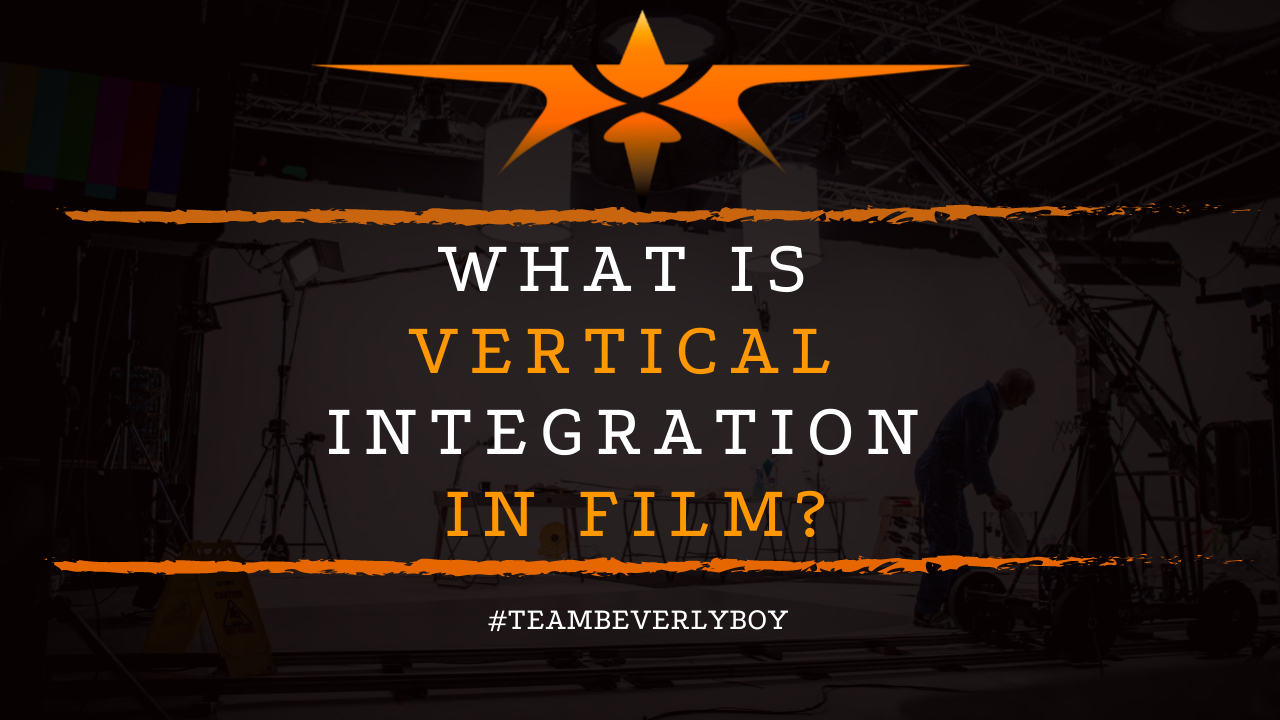 What is Vertical Integration in Film