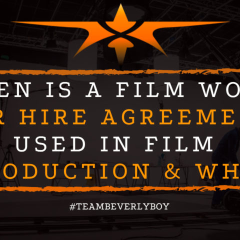 When is a Film Work for Hire Agreement Used in Film Production & Why