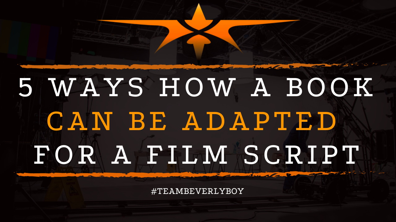 5 Ways How a Book Can Be Adapted For A Film Script