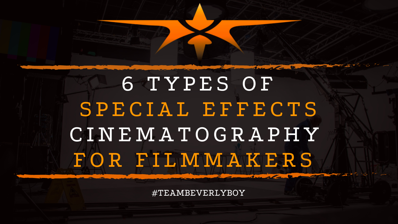 6 Types of Special Effects Cinematography for Filmmakers