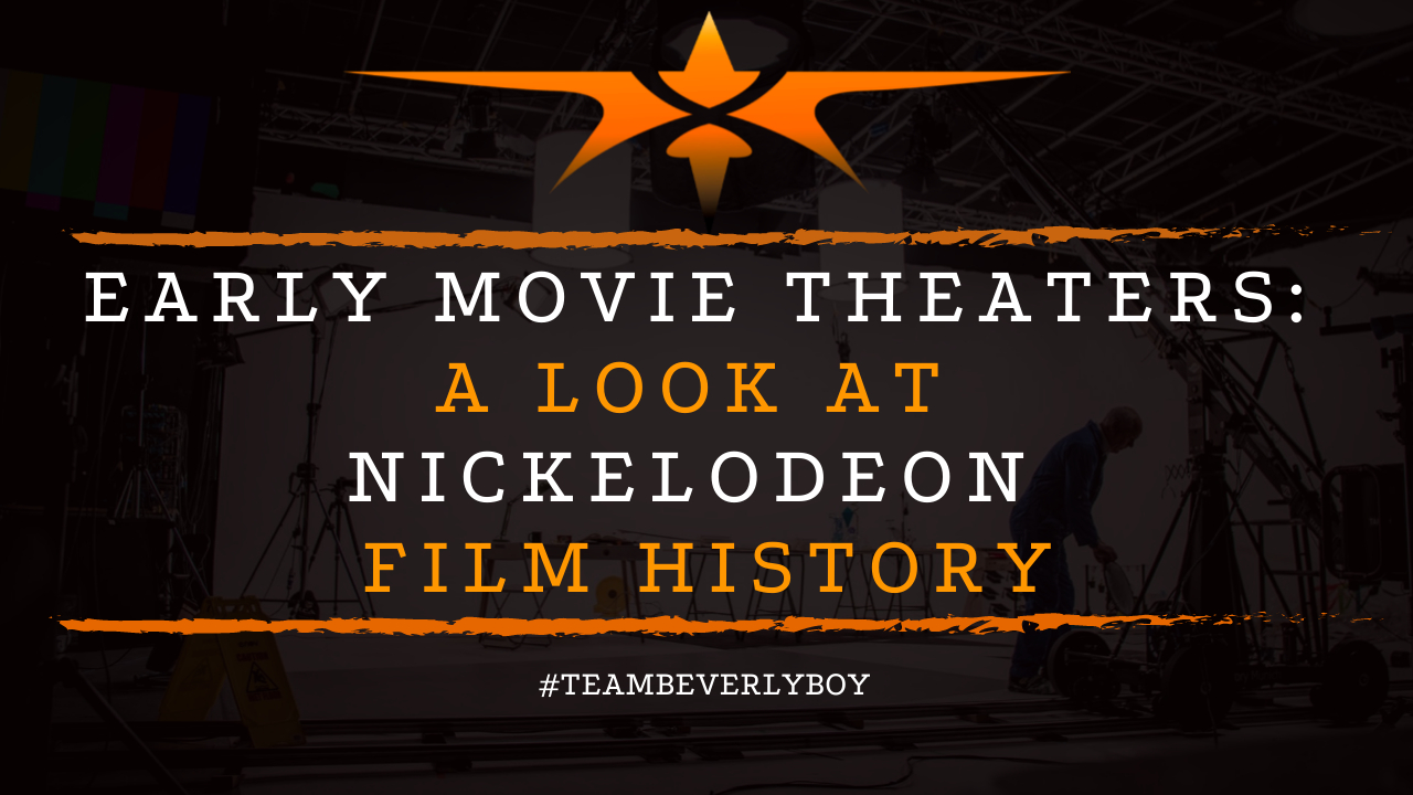 Early Movie Theaters- A Look at Nickelodeon Film History