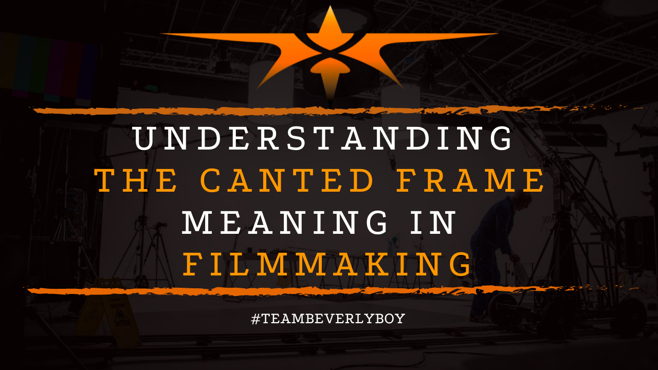 Understanding the Canted Frame Meaning in Filmmaking