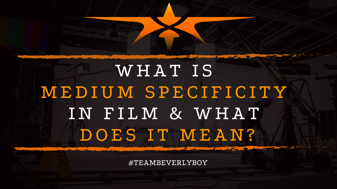What is Medium Specificity in Film & What Does it Mean