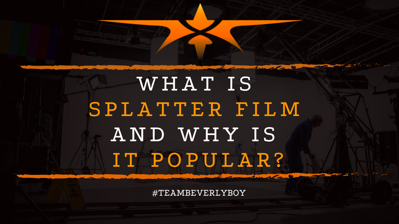 What is Splatter Film and Why is it Popular