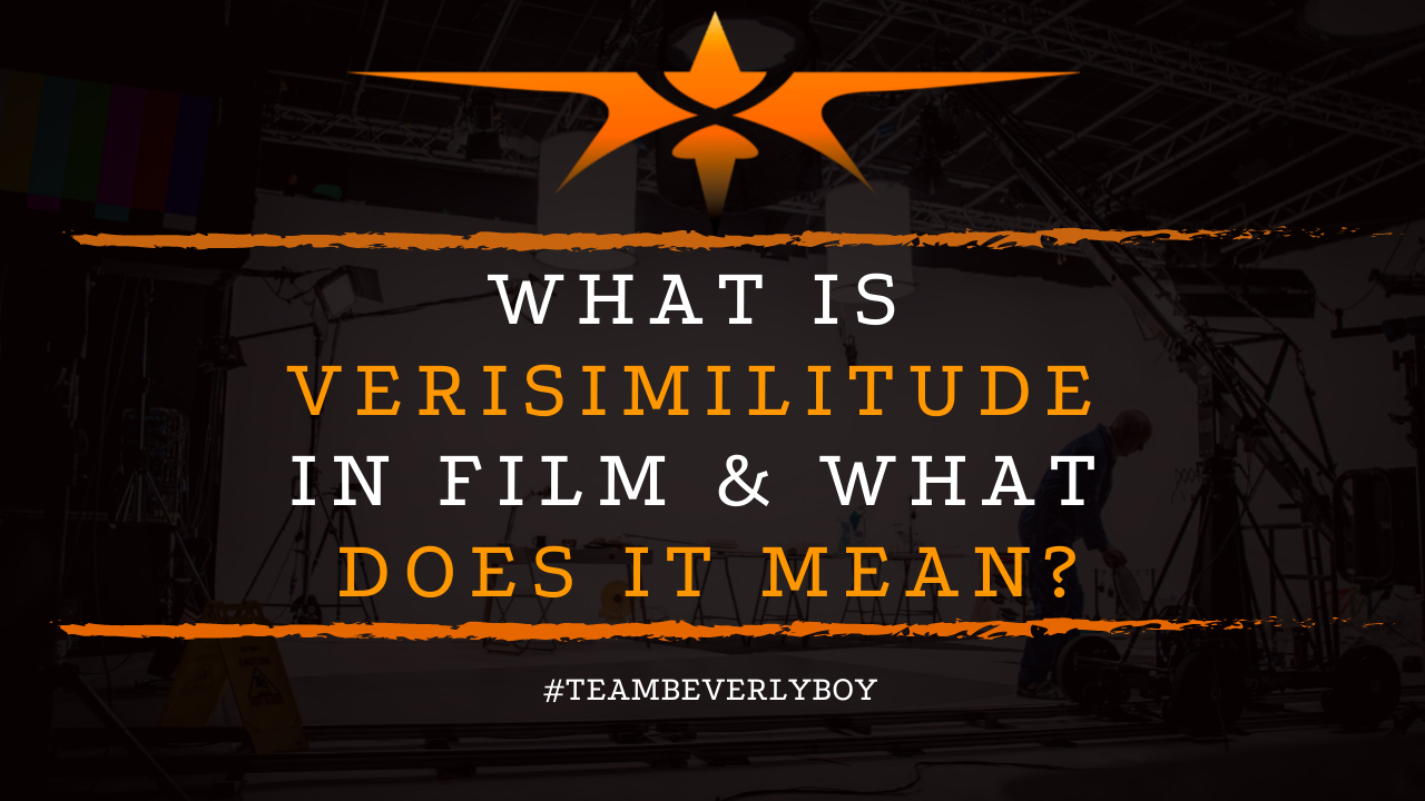 What is Verisimilitude in Film & What Does it Mean