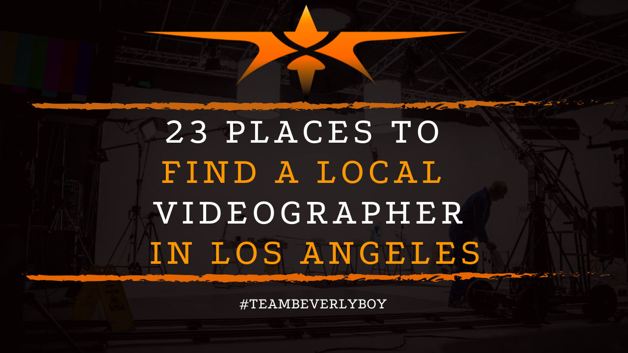 23 Places to Find a Local Videographer in Los Angeles