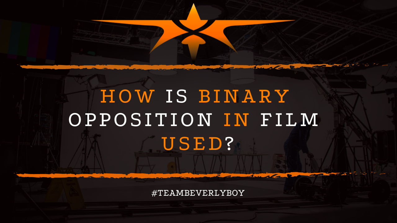 How is Binary Opposition in Film Used?