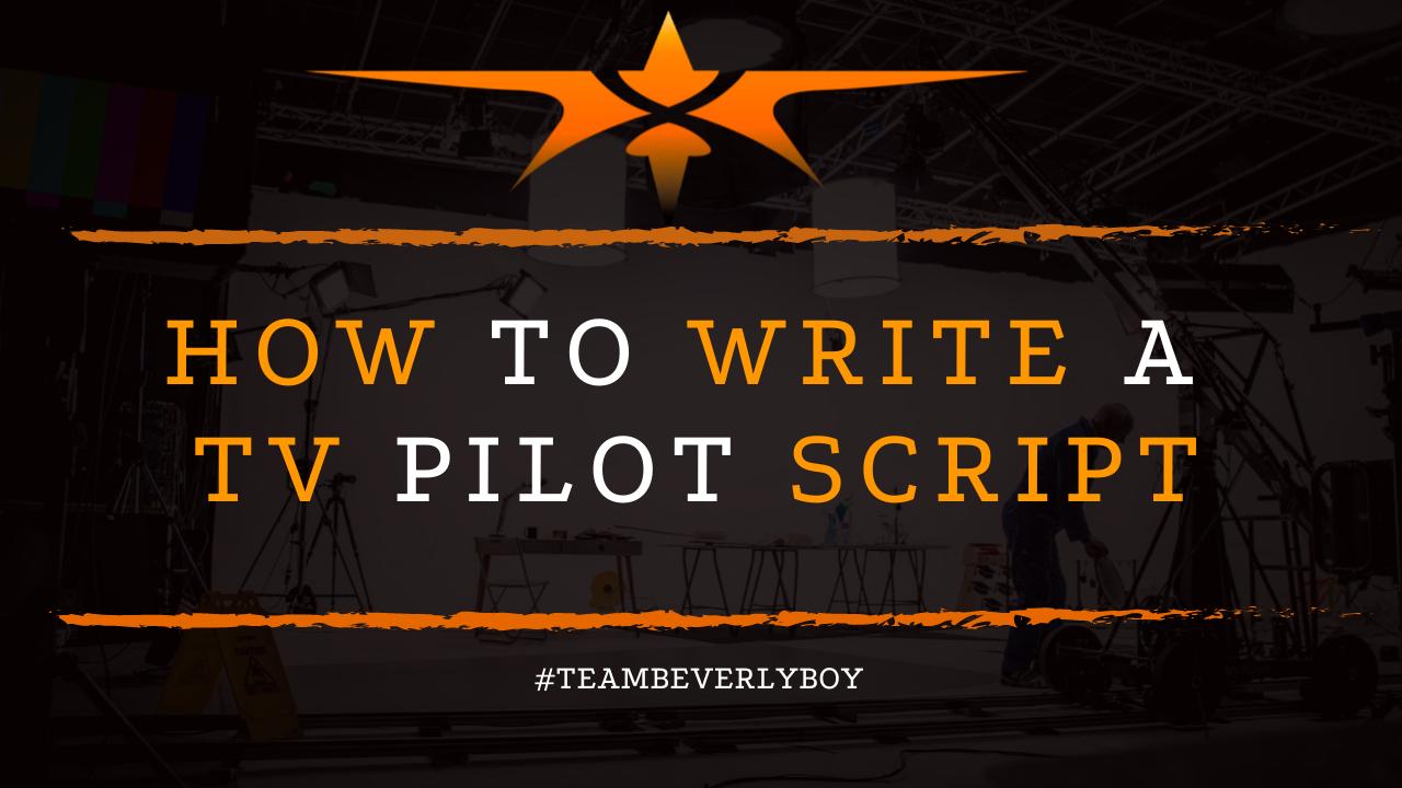 How to Write a TV Pilot Script