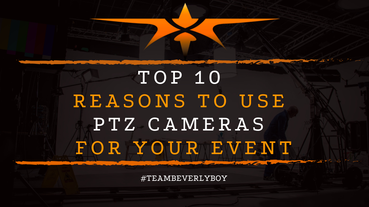 Top 10 Reasons to Use PTZ Cameras for Your Event