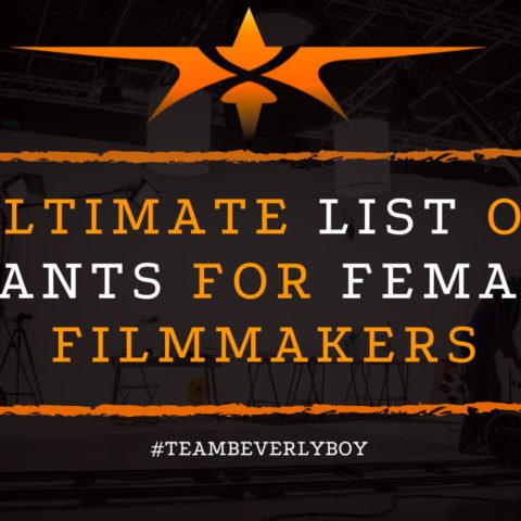 Ultimate List of Grants for Female Filmmakers