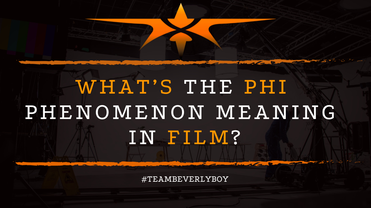 What's the Phi Phenomenon Meaning in Film?