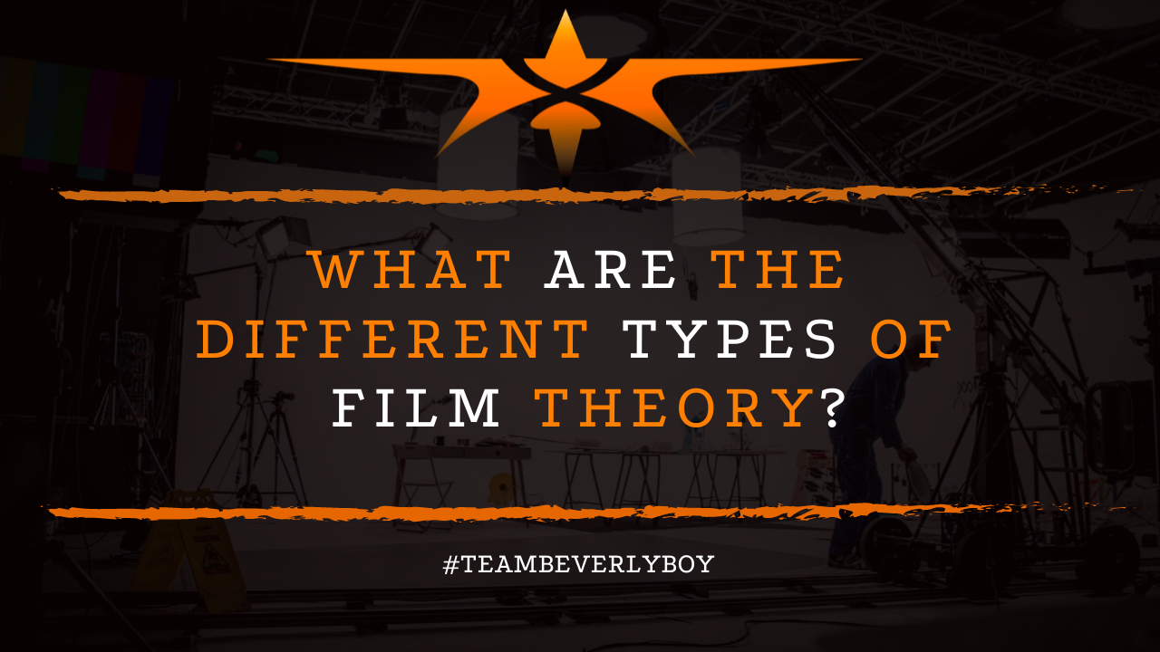 What are the Different Types of Film Theory?