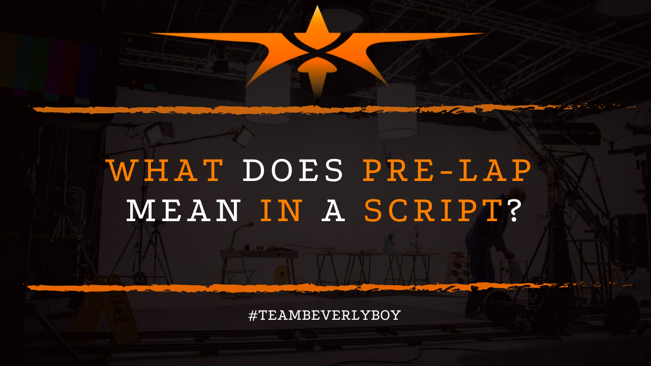 What does Pre-Lap Mean in a Script?