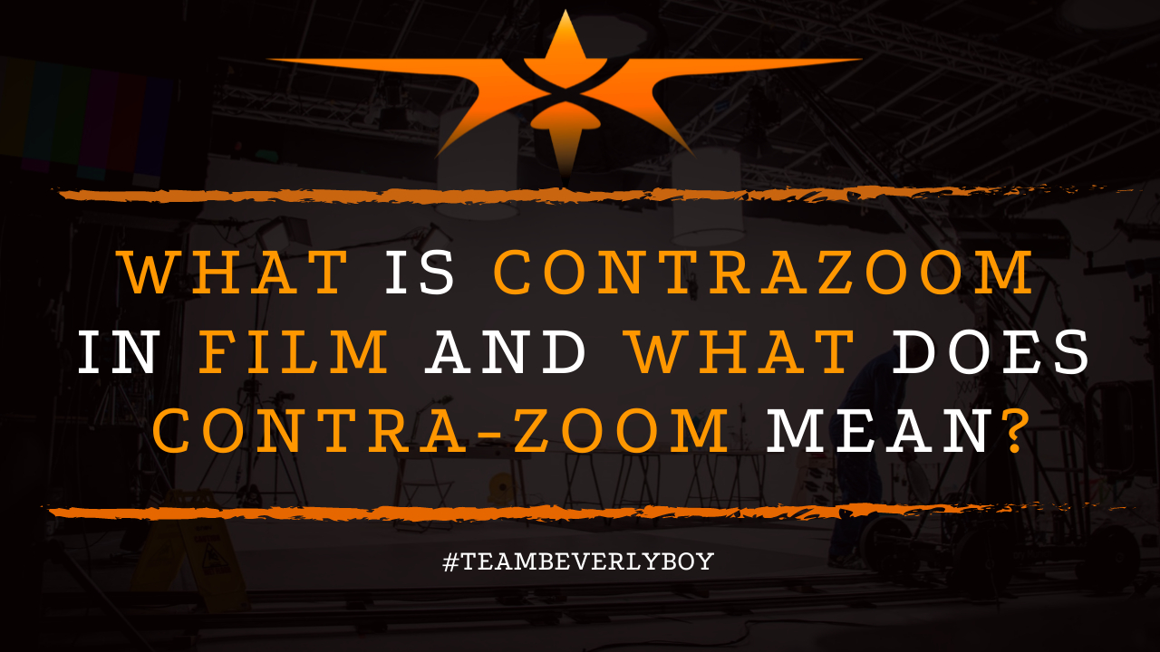What is Contrazoom in Film and What Does Contra-Zoom Mean?
