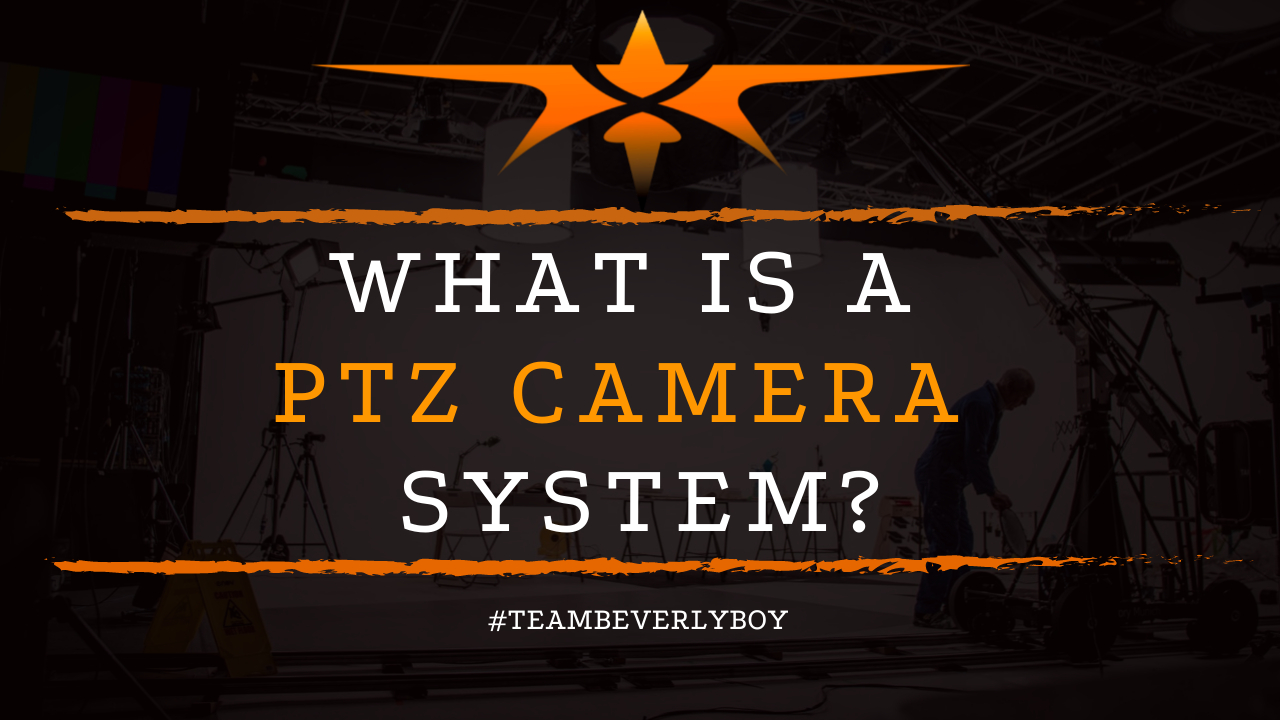 What is a PTZ Camera System