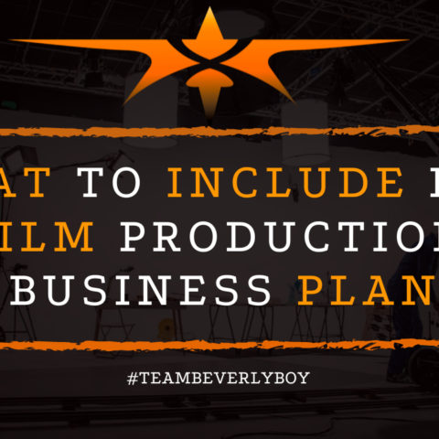 What to Include in a Film Production Business Plan